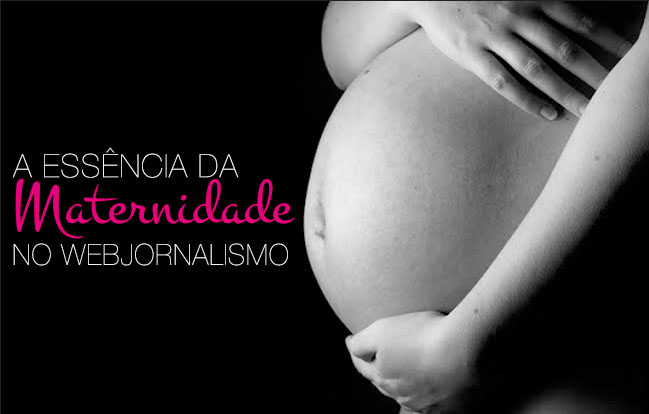 Maternidade no Webjornalismo